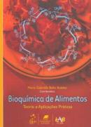 BIOQUIMICA DE ALIMENTOS - TEORIA E APLICACOES PRATICAS