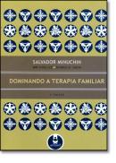 DOMINANDO A TERAPIA FAMILIAR - 2ª EDICAO