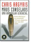 MAUS CONSELHOS - UMA ARMADILHA GERENCIAL