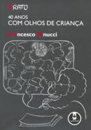 FRATO - 40 ANOS COM OLHOS DE CRIANCA