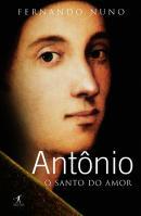 ANTONIO - O SANTO DO AMOR
