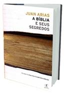 BIBLIA E SEUS SEGREDOS, A