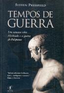 TEMPOS DE GUERRA - UM ROMANCE SOBRE ALCEBIADES E A GUERRA DO PELOPONESO