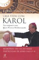 UMA VIDA COM KAROL - MEMORIAS DO SECRETARIO PARTICULAR DE JOAO PAULO II