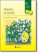 MAICITO, EL CHOCLO