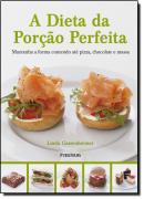 A DIETA DA PORCAO PERFEITA - MANTENDO A FORMA COMENDO ATE PIZZA, CHOCOLATE E MASSA
