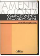 COMPORTAMENTO ORGANIZACIONAL - CONCEITOS E PRATICA