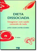 DIETA DISSOCIADA - EMAGRECER COM SAUDE COMENDO DE TUDO