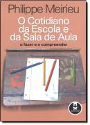 COTIDIANO DA ESCOLA E DA SALA DE AULA, O