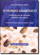 MUNDO ANABOLICO - ANALISE DO USO DE ESTEROIDES ANABOLICOS NO ESPORTE
