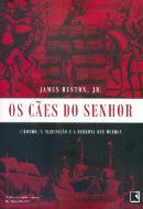 OS CAES DO SENHOR - COLOMBO, A INQUISICAO E A DERROTA DOS MOUROS