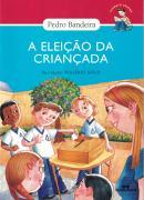 ELEICAO DA CRIANCADA, A - NOVA ORTOGRAFIA