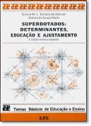 SUPERDOTADOS: DETERMINANTES, EDUCACAO E AJUSTAMENTO