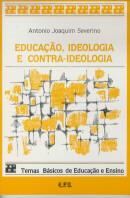 EDUCACAO, IDEOLOGIA E CONTRA-IDEOLOGIA