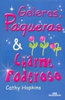 GALERAS, PAQUERAS E CHARME PODEROSO