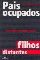 PAIS OCUPADOS, FILHOS DISTANTES   INVESTINDO NO RELACIONAMENTO