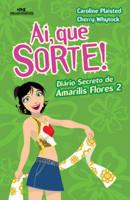 AI, QUE SORTE! - DIARIO SECRETO DE AMARILIS FLORES 2