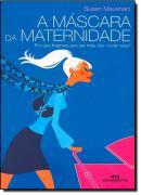 MASCARA DA MATERNIDADE, A