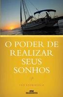 PODER DE REALIZAR SEUS SONHOS, O
