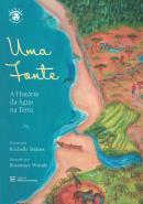 UMA FONTE - A HISTORIA DA AGUA NA TERRA