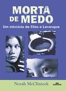MORTA DE MEDO   UM MISTERIO DE CLEO E LEVESQUE