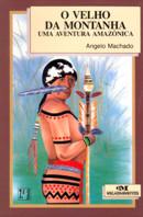 VELHO DA MONTANHA, O - UMA AVENTURA AMAZONICA