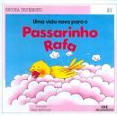 VIDA NOVA PARA O PASSARINHO RAFA, UMA