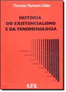 HISTORIA DO EXISTENCIALISMO E DA FENOMENOLOGIA