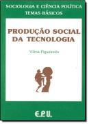 PRODUCAO SOCIAL DA TECNOLOGIA