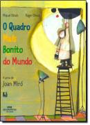 QUADRO MAIS BONITO DO MUNDO   A ARTE DE JOAN MIRO, O - NOVA ORTOGRAFIA