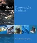 BRASIL   CONSERVACAO MARINHA   NOSSOS DESAFIOS E CONQUISTAS