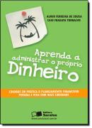 APRENDA A ADMINISTRAR O PROPRIO DINHEIRO