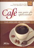 CAFE: UM GUIA DO APRECIADOR - 4ª EDICAO