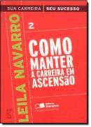 COMO MANTER A CARREIRA EM ASCENSAO - VOL. 2