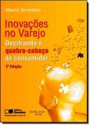 INOVACOES NO VAREJO - DECIFRANDO O QUEBRA-CABECA DO CONSUMIDOR - 2ª EDICAO