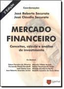 MERCADO FINANCEIRO - CONCEITOS, CALCULO E ANALISE DE INVESTIMENTO - 3ª ED