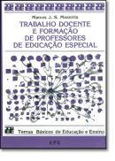 TRABALHO DOCENTE E FORMACAO DE PROFESSORES DE EDUCACAO ESPECIAL