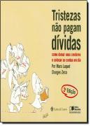 TRISTEZAS NAO PAGAM DIVIDAS