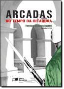 ARCADAS: NO TEMPO DA DITADURA