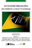 DICIONARIO BRASILEIRO DE DIREITO CONSTITUCIONAL