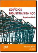 EDIFICIOS INDUSTRIAIS EM ACO - PROJETO E CALCULO  6ª EDICAO