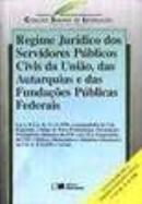 REGIME JURIDICO DOS SERVIDORES PUBLICOS - COL. SARAIVA DE LEGISLACAO - 15ª EDICAO