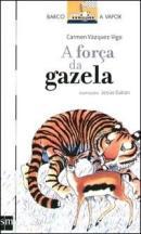 FORCA DA GAZELA, A