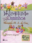 DESCOBRINDO NOVOS CAMINHOS - 4º ANO - 3ª SERIE