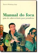 MANUAL DO FOCA - GUIA DE SOBREVIVENCIA PARA JORNALISTAS