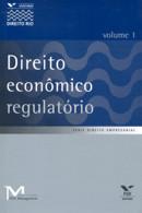 DIREITO ECONOMICO REGULATORIO - VOL. 1