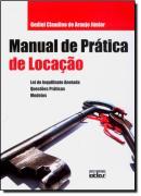 MANUAL DE PRATICA DE LOCACAO - LEI DO INQUILINATO ANOTADA
