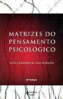 MATRIZES DO PENSAMENTO PSICOLOGICO -  18ª EDICAO