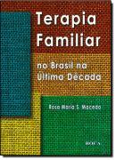 TERAPIA FAMILIAR NO BRASIL NA ULTIMA DECADA