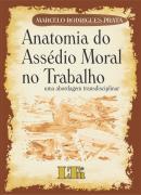 ANATOMIA DO ASSEDIO MORAL NO TRABALHO - UMA ABORDAGEM TRANSDISCIPLINAR